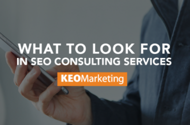 What to Look For in SEO Consulting Services