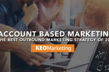 Why Account Based Marketing is the Best Outbound Marketing Strategy of 2017
