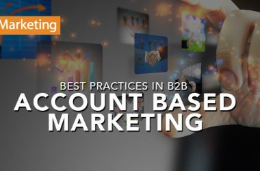 Best Practices in B2B Account Based Marketing
