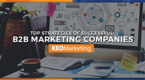 top strategies of successful b2b marketing companies