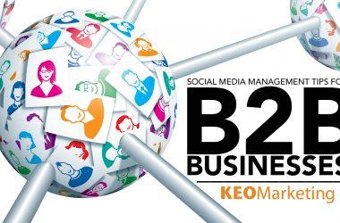 Social Media Management Tips for B2B Businesses