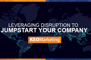 Leveraging Disruption to Jumpstart Your Company