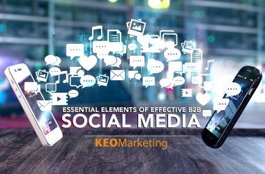 Essential Elements of Effective B2B Social Media Marketing