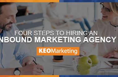 4 Steps to Hiring an Inbound Marketing Agency