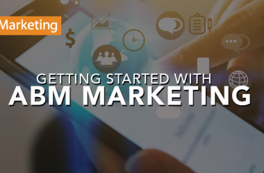Getting Started with ABM Marketing