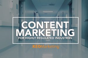 Content Marketing for Highly Regulated Industries