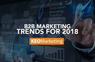 B2B Marketing Trends for 2018