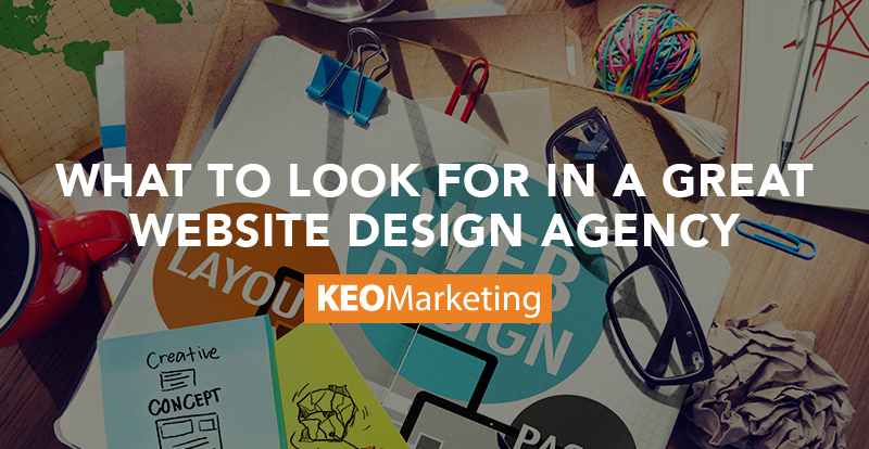 what to look for in a great website design agency