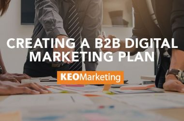 Creating a B2B Digital Marketing Plan