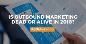 is outbound marketing dead or alive?