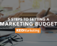5 Steps to Setting a Marketing Budget