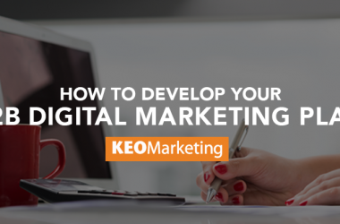 Keys to Developing a B2B Digital Marketing Plan