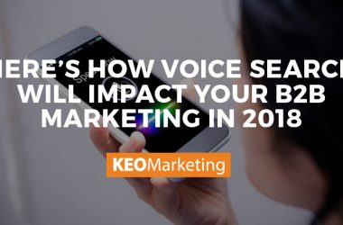 Here's How Voice Search Will Impact Your B2B Marketing in 2018