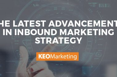 The Latest Advancements in Inbound Marketing Strategy