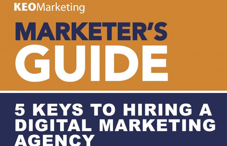 5 Keys to Hiring a Digital Marketing Agency