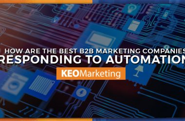 How the Best B2B Marketing Companies are Responding to Automation