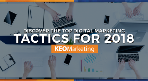 top digital marketing tactics of 2018