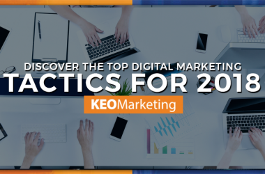 Top Digital Marketing Tactics for 2018