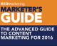 The Advanced Guide to Content Marketing for 2016