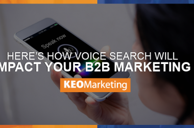 Learn How Voice Search Will Impact B2B Marketing in 2018