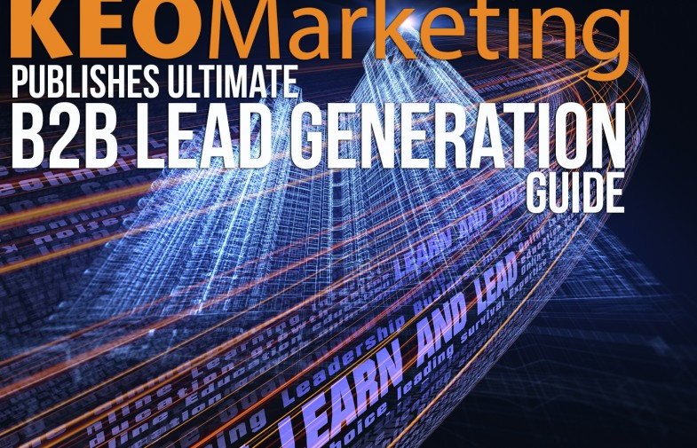 KEO Marketing Publishes Ultimate B2B Lead Generation Guide