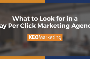 What to Look for in a Pay Per Click Marketing Agency