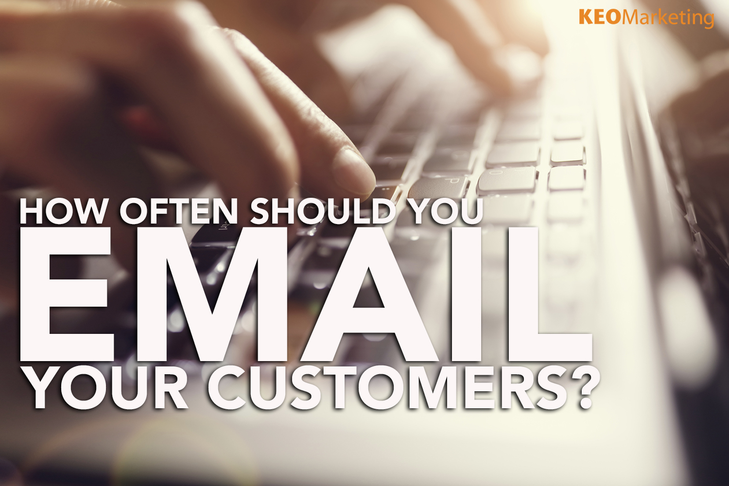 how often should you email customers