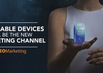 Wearable Devices Will Be the New Marketing Channel