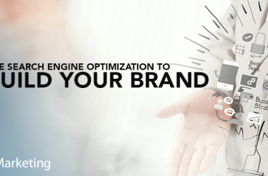 Using Search Engine Optimization to Build your Brand