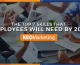 Employees' Top 7 Skills Needed for 2020