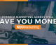 Why Hiring This Marketing Agency Will Save You Money Over Hiring in House