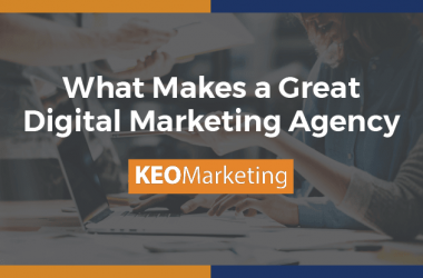 What Makes a Great Digital Marketing Agency