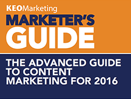 KEO Marketer's Guide: The Advanced Guide to Content Marketing for 2016
